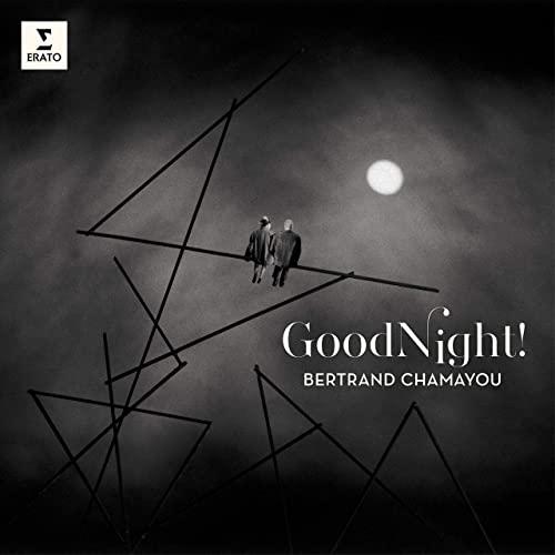 Good Night! Bertrand Chamayou